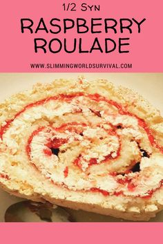 Slimming World Recipe for Raspberry Roulade. Low Syn at only a half syn per slice.  #slimmingworld