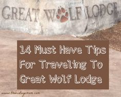 14 Must Have Tips for Traveling to Great Wolf Lodge by @laurunh | #GreatWolfLodge