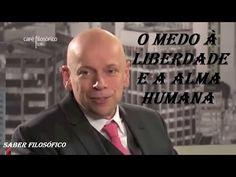 O Medo à Liberdade e a Alma Humana ● Leandro Karnal [HD] - YouTube
