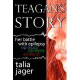 Teagan's Story: Her Battle With Epilepsy (Kindle Edition)By Talia Jager