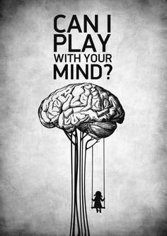 Can I play with your mind? - ¿Puedo jugar con tu mente?