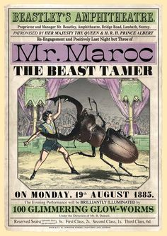 Playbill for Mr. Maroc, the Beast Tamer. London 1885. Beastley's Amphitheatre, Lambeth, was London's greatest insect circus establishment. For over eighty years its arena presented the finest acts from around the world.