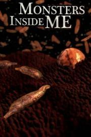 Monsters Inside Me is a documentary series that airs on Animal Planet.