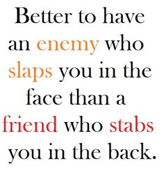 better to have an enemy to slap to your face - Google Search