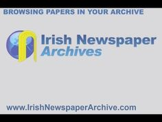 Browsing Irish Historical Newspapers Archive Browsing Irish News archive allows you to quickly and easily go directly to a specific Irish newspaper edition/d.