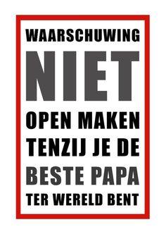 Grappig vaderdags kaartje.. Niet open maken tenzij je de beste papa ter wereld bent. Deze kaart is verkrijgbaar bij #kaartje2go voor € 1,89