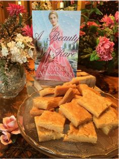"""Eleanor Braddock's Shortbread Recipe -Another Extra from """"A Beauty So Rare"""" by Tamera Alexander"""