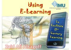 using-elearning-to-facilitate-21st-century-learning by Zaid Alsagoff via Slideshare
