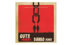 Guts – Django Remix (Free Download)