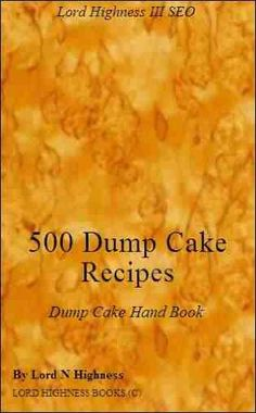 Free Kindle Book For A Limited Time : 500 Dump Cake Recipes - cake recipes - (Dump Cake Recipes), is packed with mouth watering easy to make dump cake recipes. Explore your delights with unlimited chocolate dump cake recipes, banna, mellon, carrot, mango, oranges, apples, pairs, peaches and loads more recipes. (Lord Highness) has packed this book with a manisfesto of tasty easy to make dump cakes. Unlimited recipes going back genorations, learn them today. Start cooking using these easy dump...