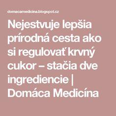 Nejestvuje lepšia prírodná cesta ako si regulovať krvný cukor – stačia dve ingrediencie   Domáca Medicína