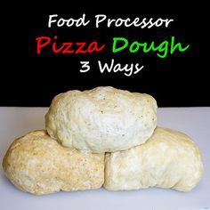 Easy Pizza Dough - three ways - from @Within The Kitchen