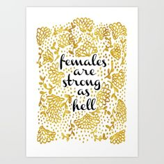 Females+Are+Strong+As+Hell+Art+Print+by+Halyn+Erickson+-+$18.00