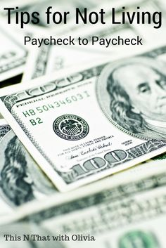Tips for Not Living Paycheck to Paycheck! - This N That with Olivia