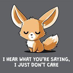 I Hear What You're Saying T-Shirt TeeTurtle