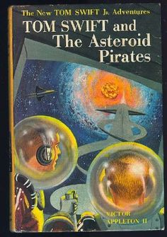 Tom Swift and The Asteroid Pirates (The New Tom Swift Jr. Adventures, Book 21) by Victor Appleton II