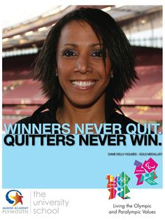 Winners never quit. Quitters never win. London Olympics 2012