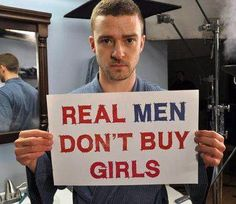 """Real Men Don't Buy Girls"""