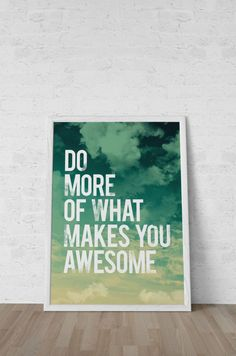 Do more of what makes you awesome! Never stop being awesome. :) Inspirational quotes about life. Re-pin to remind self. - @mobile9