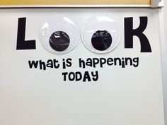 This is on the whiteboard in my classroom where I write our daily schedule. I found giant 8 Googly eyes and used my Cricut to cut vinyl letters from the Sesame Street Font cartridge. Made by Carrie Freeman Classroom Bulletin Boards, Classroom Setup, Classroom Displays, Kindergarten Classroom, Future Classroom, Classroom Design, Classroom Pictures, Funny Classroom Posters, Classroom Promise