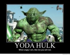 Yoda Hulk. Like him you will.