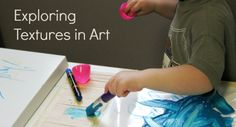 Exploring Textures as Art Surfaces with the Toddler Art Group