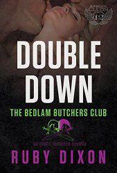 Double Down (Bedlam Butchers MC, #4) by Ruby Dixon