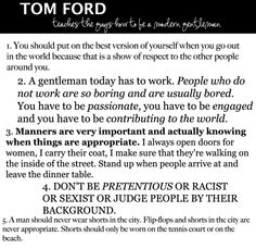 When a guy gets it right...*swoon*   Tom Ford's wise words