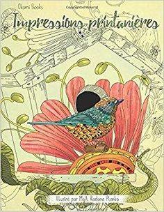 Télécharger Impressions printanières – Une immersion dans la nature pour oublier le stress: Livre de coloriage pour adultes Gratuit