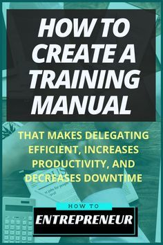 How To Create A Training Manual That Makes Delegating Efficient Blog Marketing Blog Tips Business