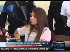 Aplazan nuevamente Recurso de Amparo interpuesto por Sobeida Félix Morel #Video - Cachicha.com