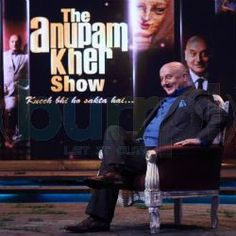 The Anupam Kher Show 27th July 2014 The Anupam Kher Show – Kucch Bhi Ho Sakta Hai is an extension of Anupam's renowned autobiographical play 'Kuch Bhi Ho Sakta Hai where he has openly spoken about his failure and how he has manipulated his destiny. The thespian through the conversations with Bollywood's biggest celebrities plans to uncover the hidden chapters from their book of life, stories of their resilience, heart breaks, triumphs an