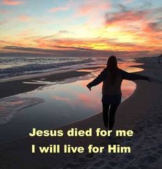 He (Jesus) died for all, that those who live might no longer live for themselves but for Him who for their sake died and was raised. 2 Corinthians 5:15 ESV