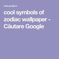 cool symbols of zodiac wallpaper - Căutare Google