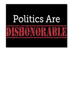 Politics Are Dishonorable Black Sticker Front