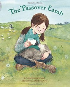 Picture book. The Passover Lamb by Linda Elovitz Marshall, illustrated by Tatiana Mai-Wyss.