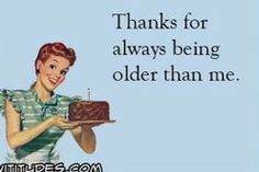 Now Start Looking It Cause Noone Beleives Me Happy Birthday Funny