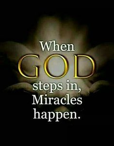 When God steps in, Miracles happen life quotes quotes miracles god god quotes quote life quotes and sayings Prayer Quotes, Bible Verses Quotes, Bible Scriptures, Faith Quotes, Quote Life, Quotes On Miracles, Thank God Quotes, Quotes Quotes, Miracle Quotes