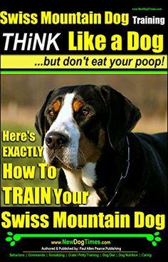 Swiss Mountain Dog Training | Think Like a Dog..But Don't... https://www.amazon.com/dp/B00J383HTQ/ref=cm_sw_r_pi_dp_PLiIxb8FCQE5M