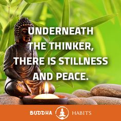 Underneath the thinker, there is stillness and peace. #buddhaquotes #motivationalquotes #successquotes #businessmentor #business #peace #stillness #buddhism #buddha #sales #career #anxiety #depression #entrepreneurship #entrepreneur #millionairementor # #millionaires