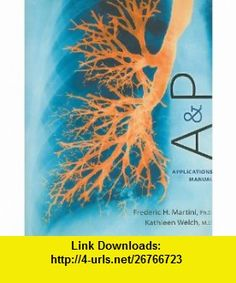 AP Applications Manual (9780321741691) Frederic H. Martini, Kathleen Welch , ISBN-10: 0321741692  , ISBN-13: 978-0321741691 ,  , tutorials , pdf , ebook , torrent , downloads , rapidshare , filesonic , hotfile , megaupload , fileserve