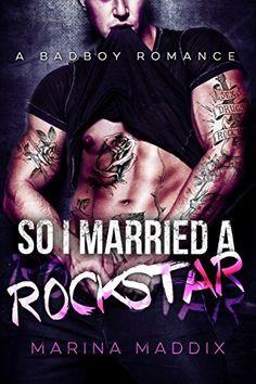 So I Married a Rockstar: A Bad Boy Romance by Marina Maddix