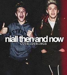 I love the old Niall(: but then i love the now Niall. He's just growing up(: and I still love him because he is himself. Nothing has changed about him. (: he's still my Nialler and always will be. He's just too adorable. And I love him for being him(: