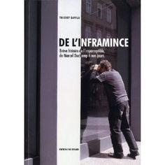 histoire de l'art/esthétique : De l'inframince, brève histoire de l'imperceptible de Marcel Duchamp à nos jours, Thierry Davila, éd. Du Regard, 2010