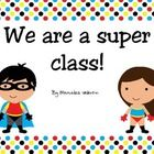 Here is a great superhero theme. Everything you would need to get started with a cool looking classroom. Deskplates, 100's chart, months of the yea...