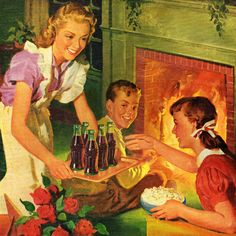 An idyllic scene of Mom serving the kids popcorn and Cokes by the roaring fireplace. ~ Coca-Cola ad, ca. 1940s.