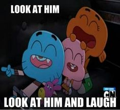 Amazing World Of Gumball i'm not last name after that bitch Lol