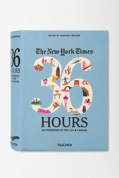 The New York Times 36 Hours By Barbara Ireland