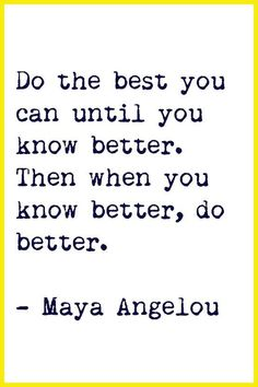 #wordstomoveandmotivateyou #knowbetter #doyourbest