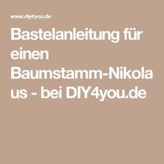 Bastelanleitung für einen Baumstamm-Nikolaus - bei DIY4you.de